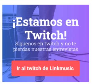 Boletin Linkmusic 46 - noticias - musica - twitch