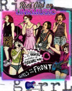 Boletin linkmusic 49 - censo riot girl - buscador riot girl - Vane balon - Música - Bandas con Mujeres - riot grrrl